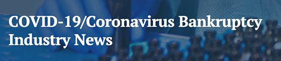 COVID-19/Coronavirus Bankruptcy Industry News